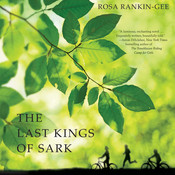 The Last Kings of Sark: A Novel Audiobook, by Rosa Rankin-Gee