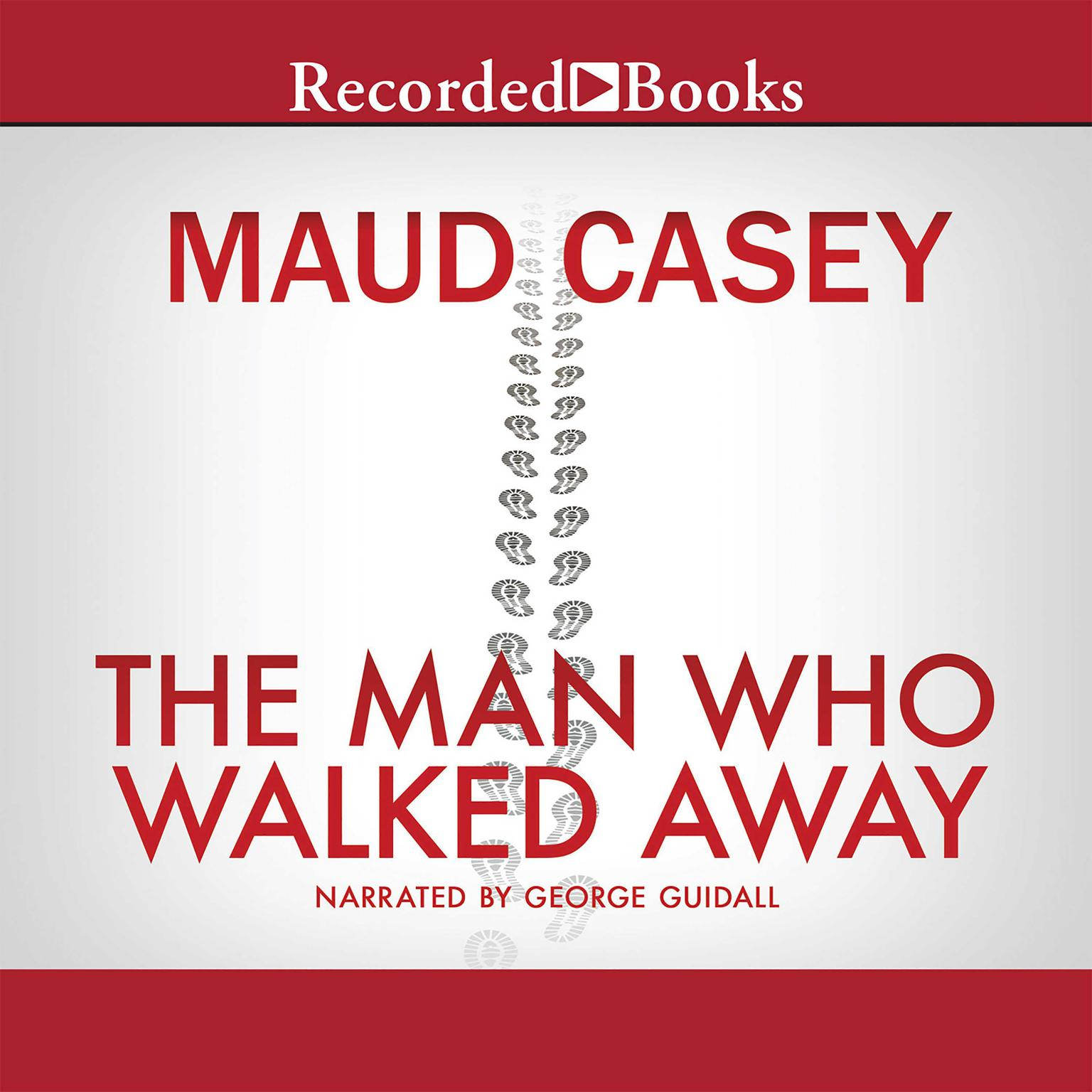 Printable The Man Who Walked Away: A Novel Audiobook Cover Art