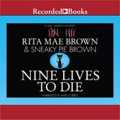 Nine Lives to Die: A Mrs. Murphy Mystery Audiobook, by Rita Mae Brown