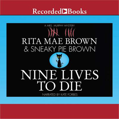 Nine Lives to Die: A Mrs. Murphy Mystery Audiobook, by