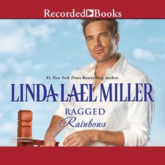 Ragged Rainbows Audiobook, by Linda Lael Miller