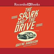 The Spark and the Drive Audiobook, by Wayne Harrison
