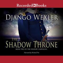 The Shadow Throne Audiobook, by Django Wexler