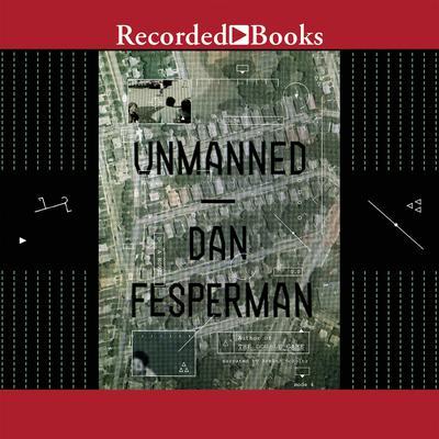 Unmanned Audiobook, by Dan Fesperman