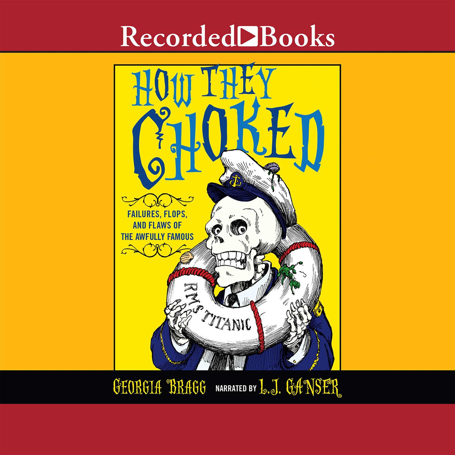 Printable How They Choked: Failures, Flops, and Flaws of the Awfully Famous Audiobook Cover Art