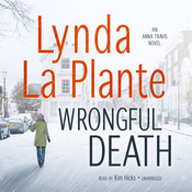 Wrongful Death: An Anna Travis Novel, by Lynda La Plante