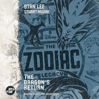 The Zodiac Legacy: The Dragon's Return Audiobook, by Stan Lee