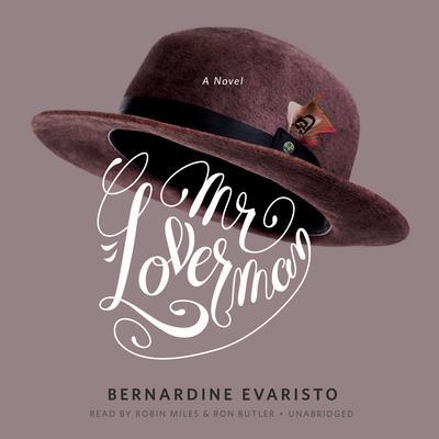 Mr. Loverman: A Novel Audiobook, by Bernardine Evaristo