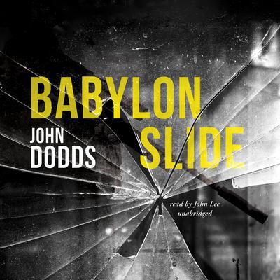 Babylon Slide Audiobook, by John Dodds