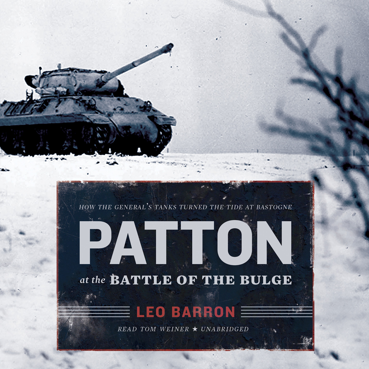 Printable Patton at the Battle of the Bulge: How the General's Tanks Turned the Tide at Bastogne Audiobook Cover Art