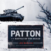 Patton at the Battle of the Bulge: How the General's Tanks Turned the Tide at Bastogne Audiobook, by Leo Barron