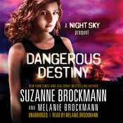 Dangerous Destiny: A Night Sky Prequel Audiobook, by Melanie Brockmann, Suzanne Brockmann