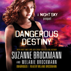 Dangerous Destiny: A Night Sky Prequel Audiobook, by Melanie Brockmann, Suzanne Brockmann