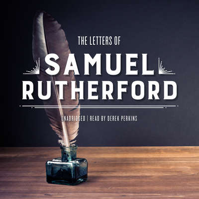The Letters of Samuel Rutherford Audiobook, by Samuel Rutherford