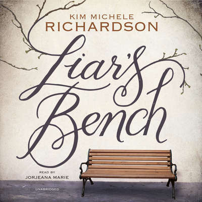Liar's Bench Audiobook, by Kim Michele Richardson