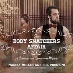 The Body Snatchers Affair: A Carpenter and Quincannon Mystery Audiobook, by Marcia Muller, Bill Pronzini