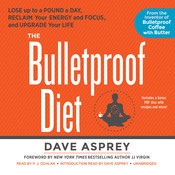 The Bulletproof Diet: Lose up to a Pound a Day, Reclaim Your Energy and Focus, and Upgrade Your Life, by Dave Asprey
