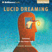 Lucid Dreaming: Gateway to the Inner Self, by Robert Waggoner