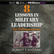 8 Lessons in Military Leadership for Entrepreneurs Audiobook, by Robert T. Kiyosaki