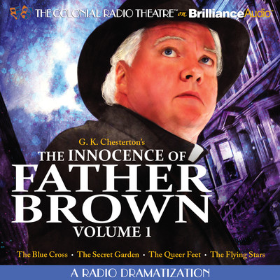 The Innocence of Father Brown, Vol. 1: A Radio Dramatization Audiobook, by G. K. Chesterton