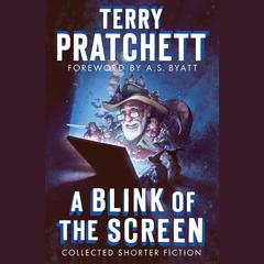 A Blink of the Screen: Collected Shorter Fiction Audiobook, by Terry Pratchett