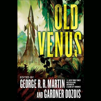 Old Venus: A Collection of Stories Audiobook, by George R. R. Martin