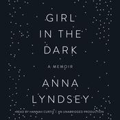 Girl in the Dark: A Memoir, by Anna Lyndsey
