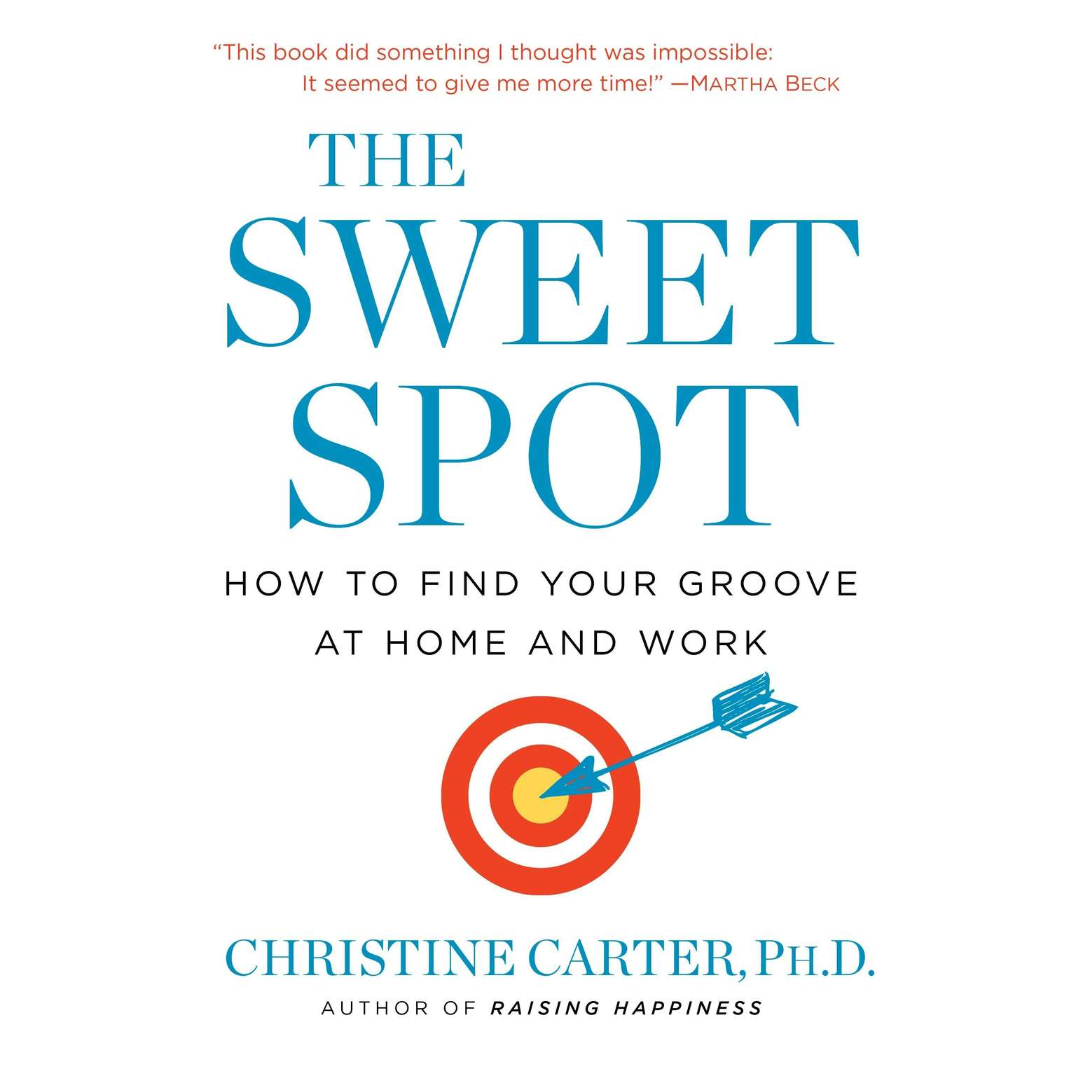 Printable The Sweet Spot: How to Find Your Groove at Home and Work Audiobook Cover Art