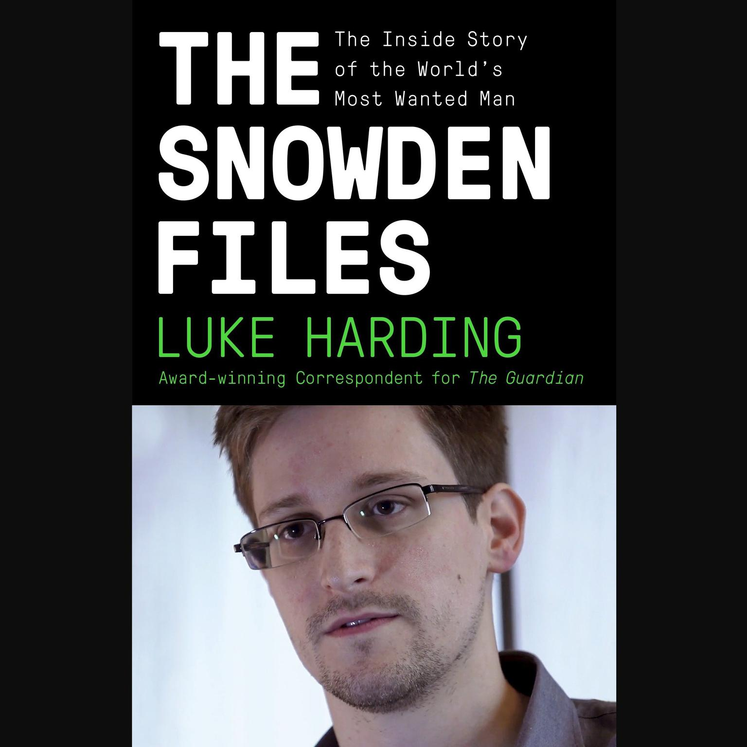 Printable The Snowden Files: The Inside Story of the World's Most Wanted Man Audiobook Cover Art