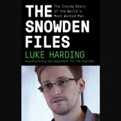 The Snowden Files: The Inside Story of the World's Most Wanted Man Audiobook, by Luke Harding