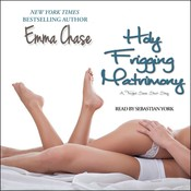 Holy Frigging Matrimony: A Tangled Series Short Story, by Emma Chase