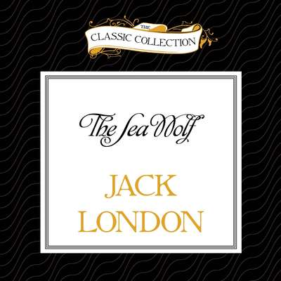 The Sea Wolf Audiobook, by Jack London