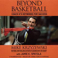 Beyond Basketball: Coach Ks Keywords for Success Audiobook, by Mike Krzyzewski, Jamie K. Spatola