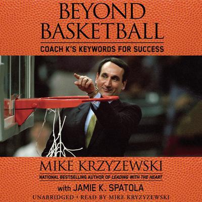 Beyond Basketball: Coach Ks Keywords for Success Audiobook, by Mike Krzyzewski