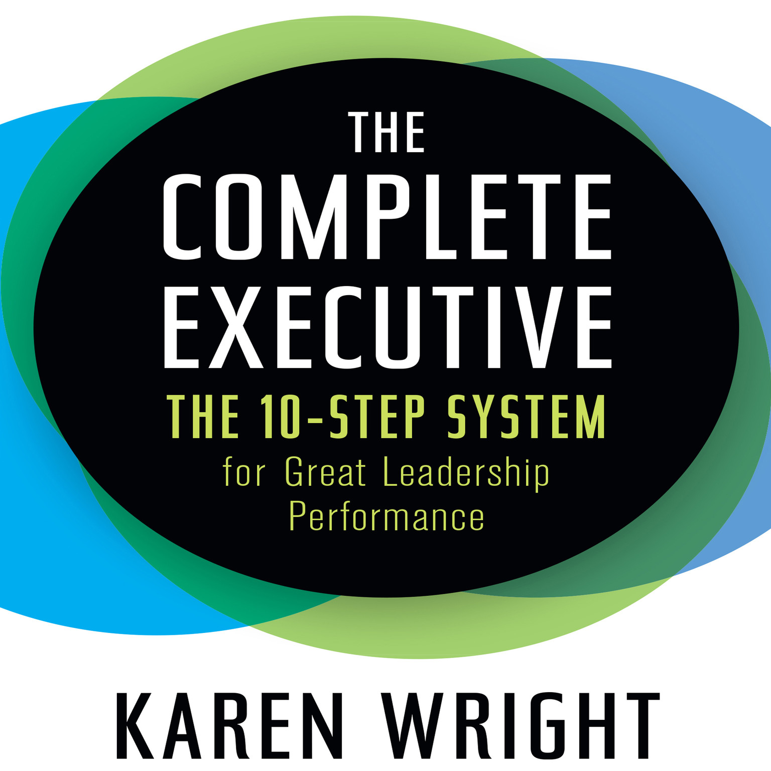 Printable The Complete Executive: The 10-Step System for Great Leadership Performance Audiobook Cover Art