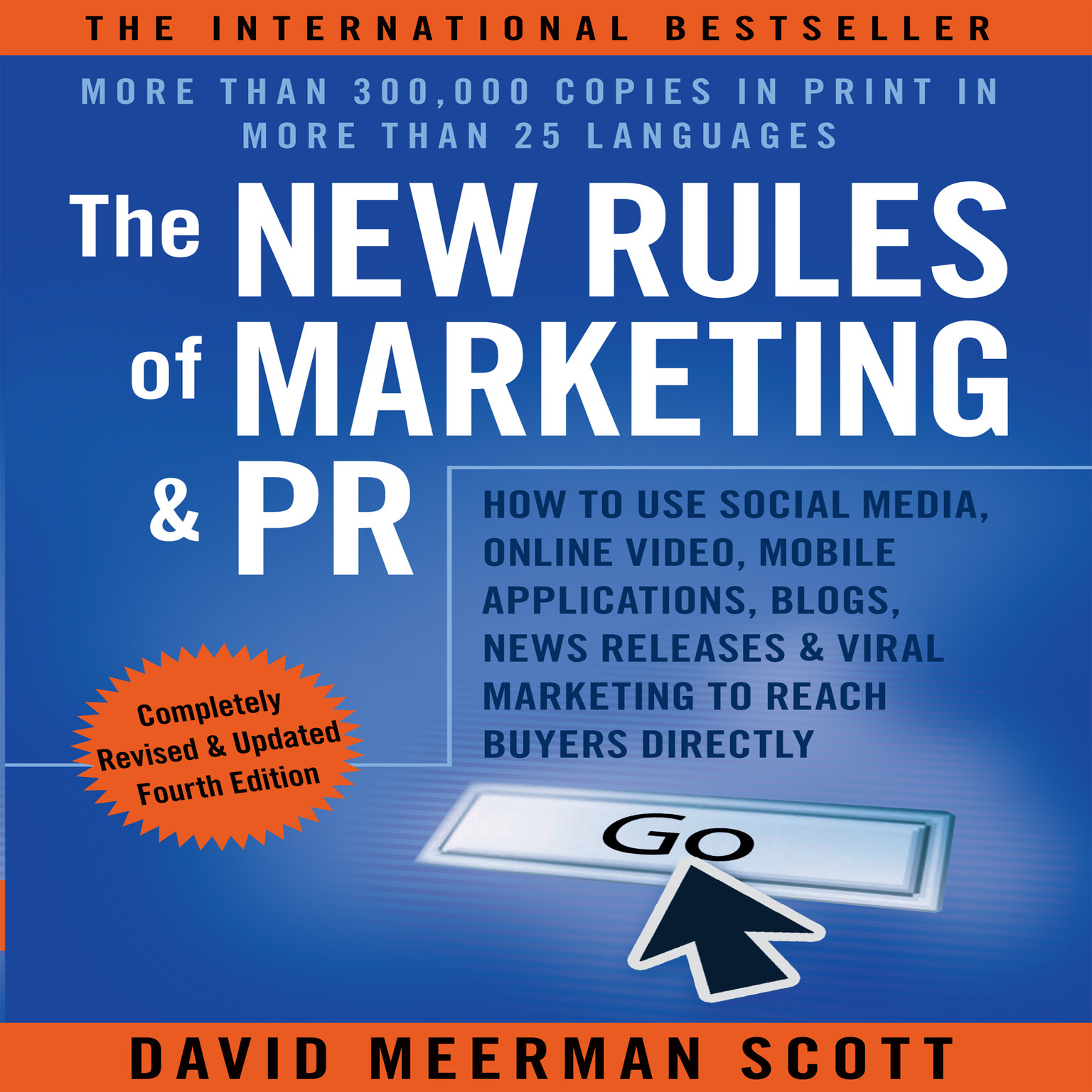 Printable The New Rules of Marketing & PR, 4th Edition: How to Use Social Media, Online Video, Mobile Applications, Blogs, News Releases, and Viral Marketing to Reach Buyers Directly Audiobook Cover Art