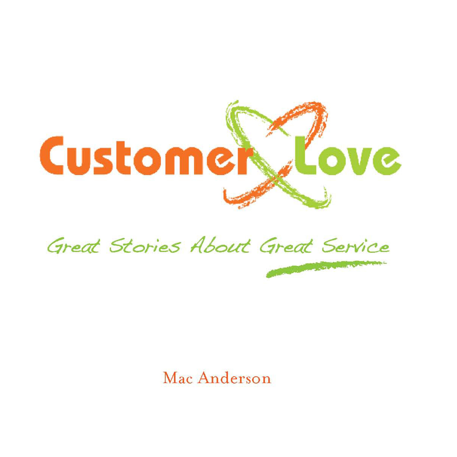 Printable Customer Love: Great Stories About Great Service Audiobook Cover Art