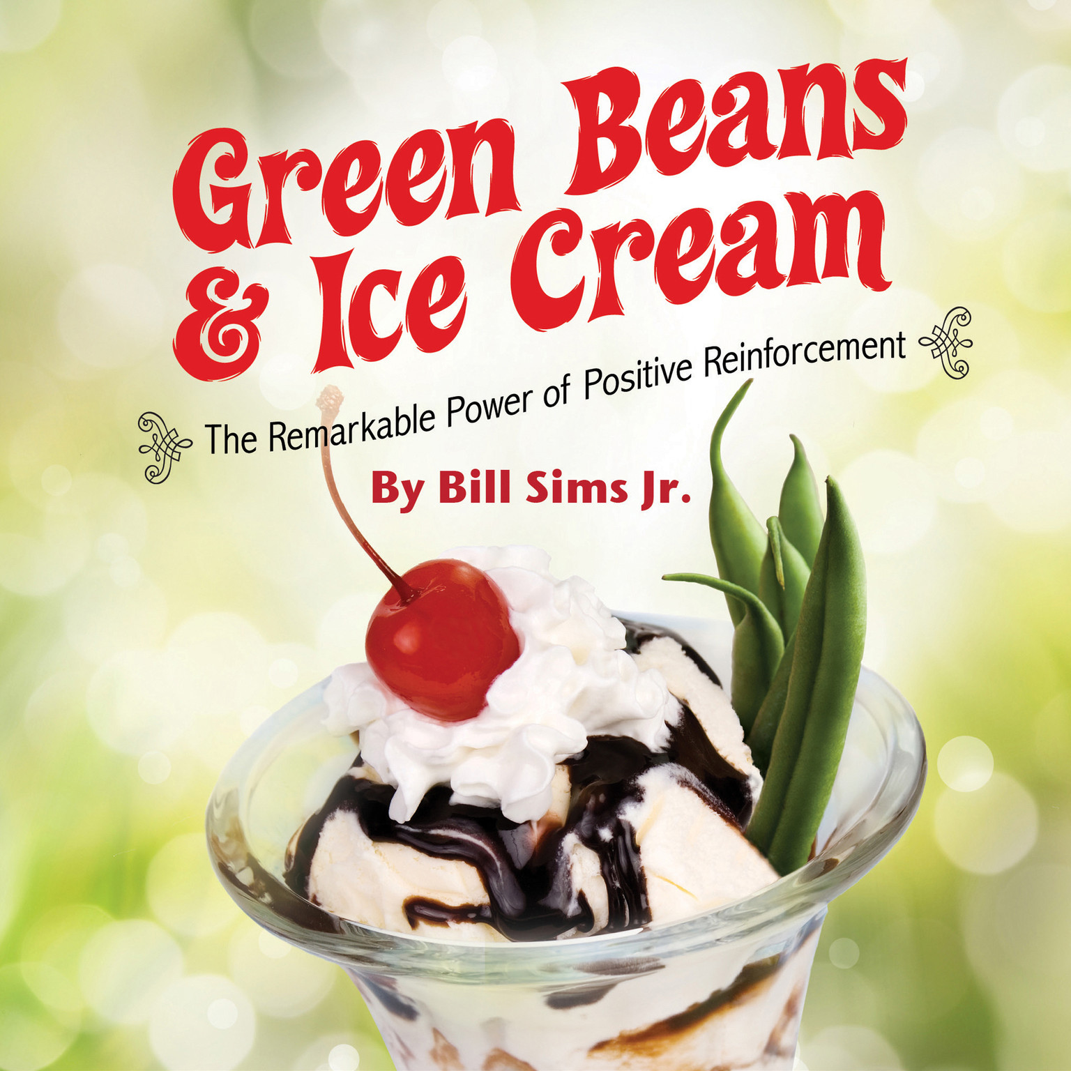 Printable Green Beans & Ice Cream: The Remarkable Power of Positive Reinforcement Audiobook Cover Art
