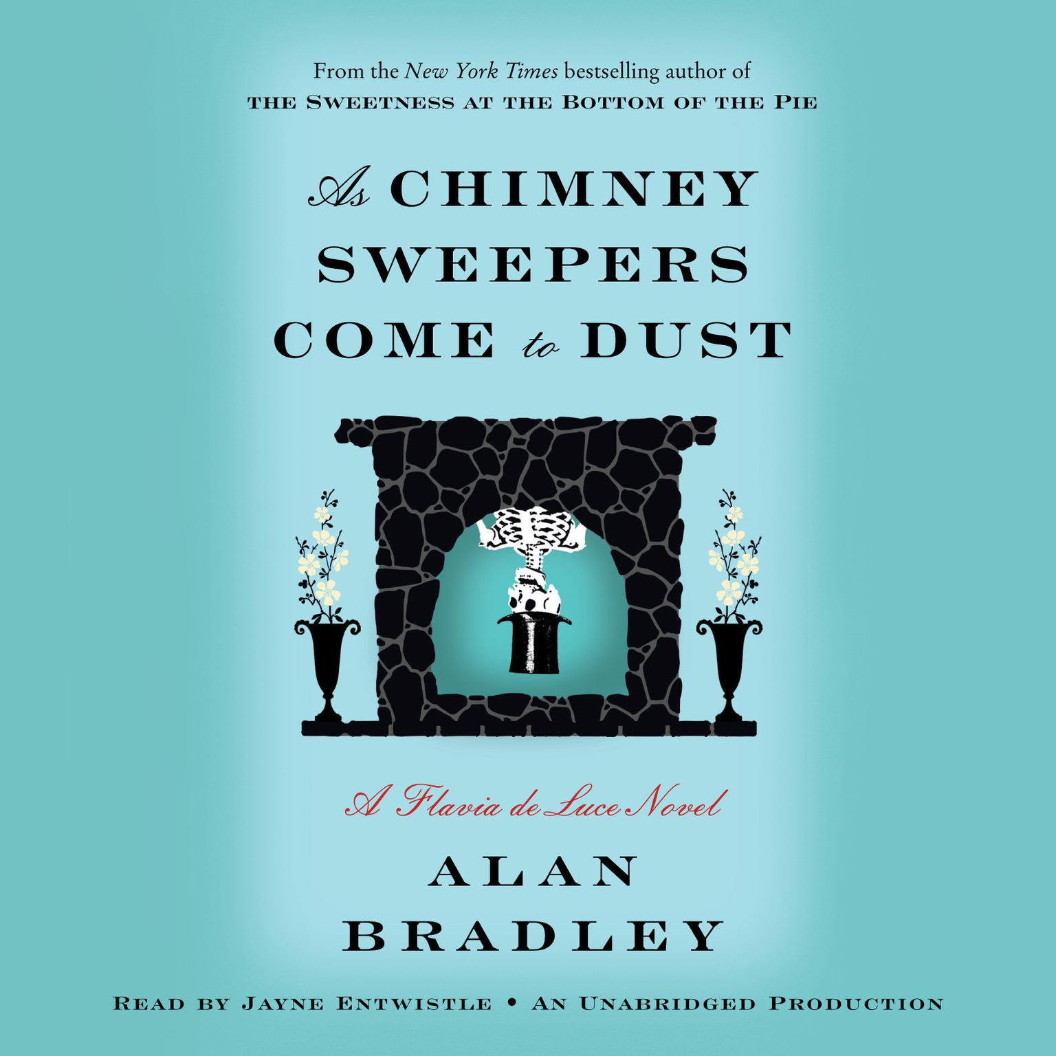 Printable As Chimney Sweepers Come to Dust: A Flavia de Luce Novel Audiobook Cover Art