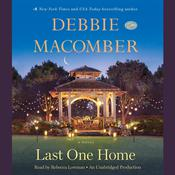 Last One Home: A Novel Audiobook, by Debbie Macomber