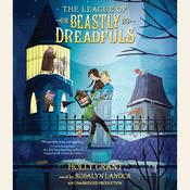 The League of Beastly Dreadfuls Book 1 Audiobook, by Holly Grant