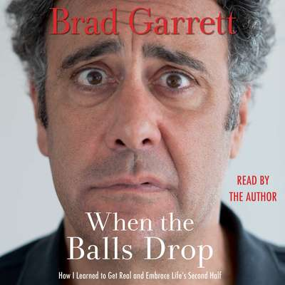 When the Balls Drop Audiobook, by Brad Garrett