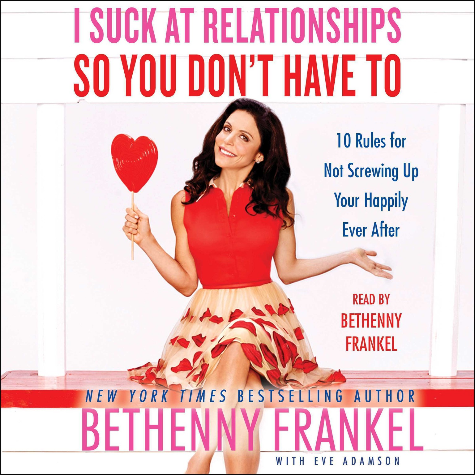 Printable I Suck at Relationships So You Don't Have To: 10 Rules for Not Screwing Up Your Happily Ever After Audiobook Cover Art