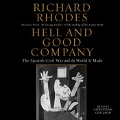 Hell and Good Company: The Spanish Civil War and the World it Made Audiobook, by Richard Rhodes