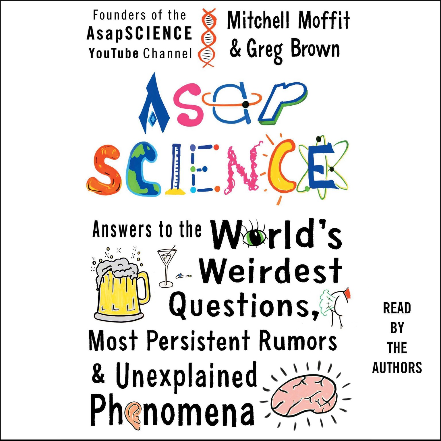 Printable AsapSCIENCE: Answers to the World's Weirdest Questions, Most Persistent Rumors, and Unexplained Phenomena Audiobook Cover Art