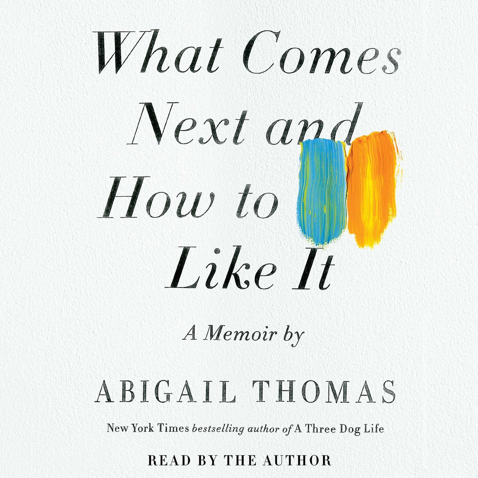 Printable What Comes Next and How to Like It: A Memoir Audiobook Cover Art