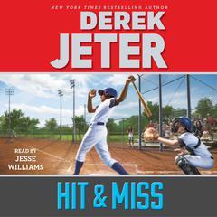 Hit & Miss Audiobook, by Derek Jeter