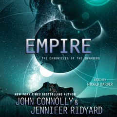 Empire: Book 2, The Chronicles of the Invaders Audiobook, by John Connolly, Jennifer Ridyard