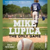 The Only Game Audiobook, by Mike Lupica