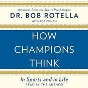 How Champions Think: In Sports and in Life Audiobook, by Bob Rotella